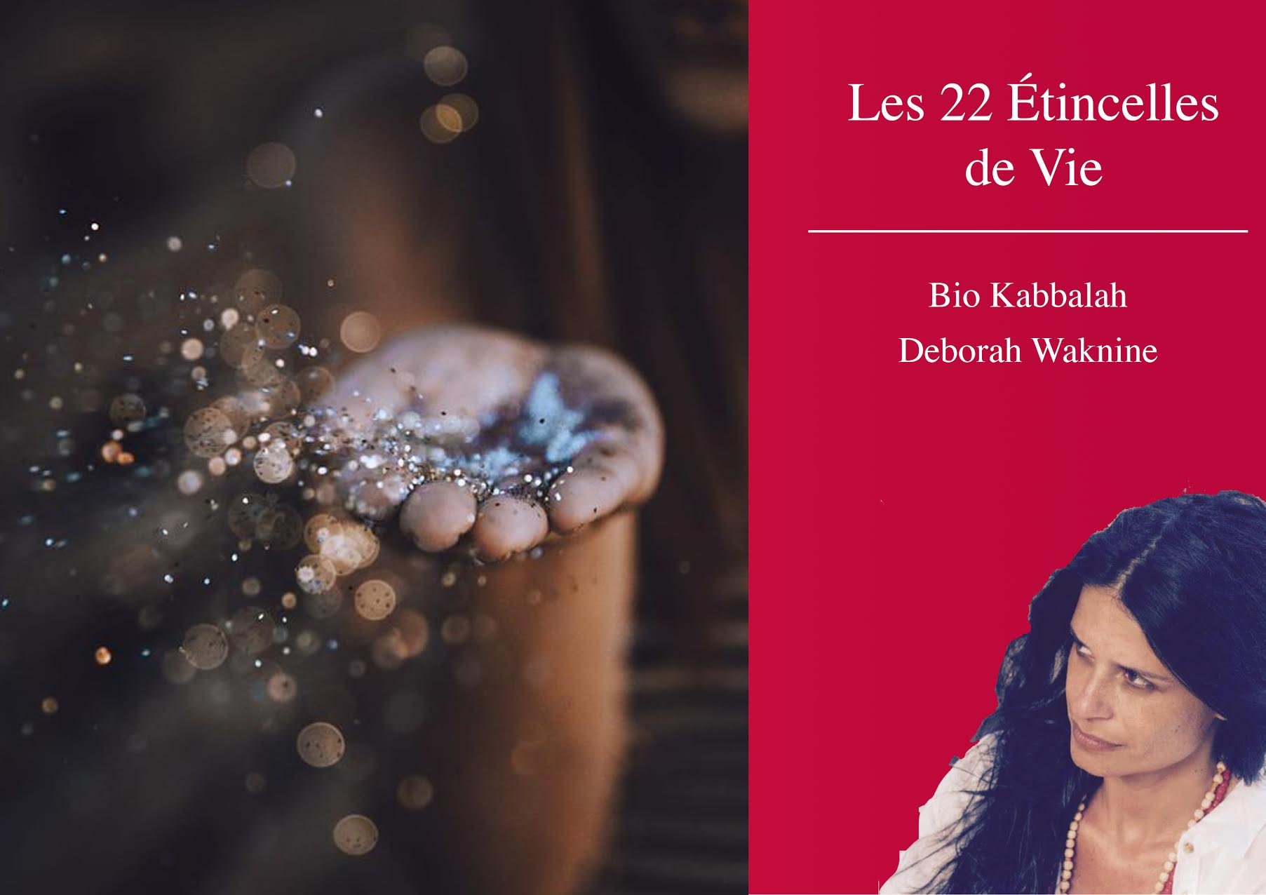Bio kabbalah _les 22 étincelles de vie_